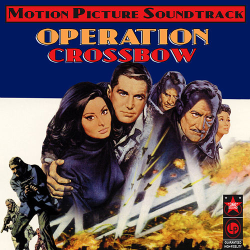 Play & Download Operation Crossbow (Music From The Original 1965 Motion Picture Soundtrack) by Ron Goodwin | Napster
