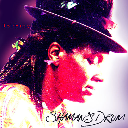 Play & Download Shaman's Drum by Rosie Emery | Napster