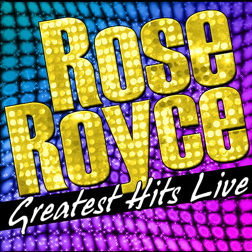 Play & Download Greatest Hits Live by Rose Royce | Napster