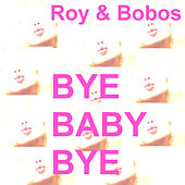 Play & Download Bye Baby Bye by U-Roy | Napster