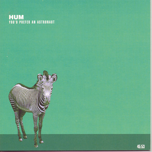 You'd Prefer An Astronaut by Hum