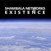 Existence by Shambala Networks