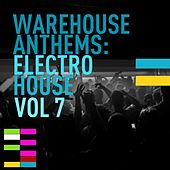 Warehouse Anthems: Electro House Vol. 7 - EP von Various Artists