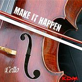 Play & Download Make It Happen by Cello | Napster