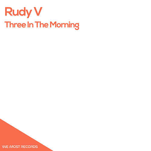 Play & Download Three In The Morning by Rudy V | Napster