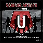 Play & Download Left For Dead - Single by Various Artists | Napster