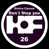 Don't Stop You by Enrico Caruso