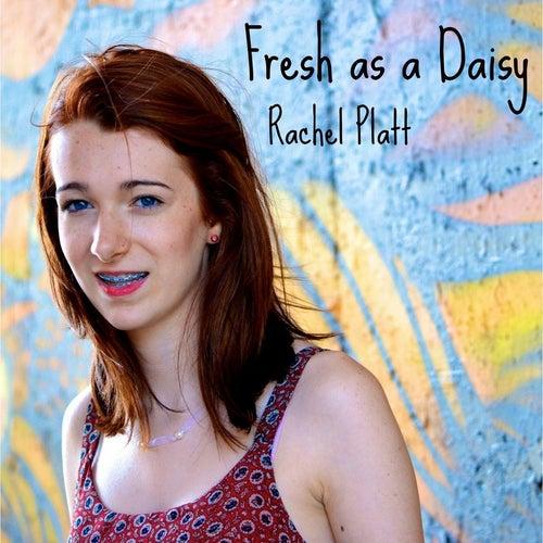 Play & Download Fresh as a Daisy by Rachel Platt | Napster
