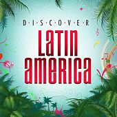 Play & Download Discover Latin America by Various Artists | Napster