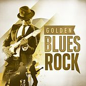 Play & Download Golden Blues Rock by Various Artists | Napster