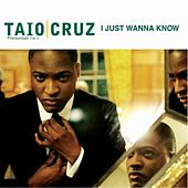 Play & Download I Just Wanna Know by Taio Cruz | Napster