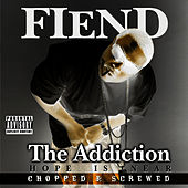 Play & Download Addiction (Chopped & Screwed) by Fiend | Napster