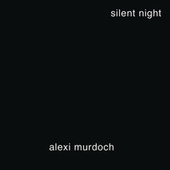 Silent Night by Alexi Murdoch