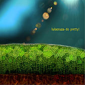 Play & Download Do Pretty! by Lulacruza | Napster