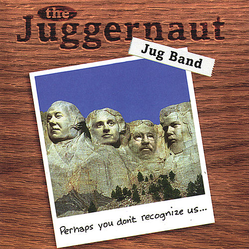 Play & Download Perhaps You Don't Recognize Us... by Juggernaut Jug Band | Napster
