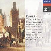 Play & Download Dvorak: Symphonies Nos. 7-9/Scherzo Capriccioso by Cleveland Orchestra | Napster