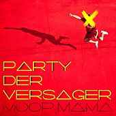 Party der Versager by Moop Mama