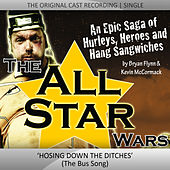 Play & Download The ALL STAR Wars - Hosing down the Ditches by Original Cast | Napster