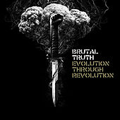 Play & Download Evolution Through Revolution (Deluxe Version) by Brutal Truth | Napster
