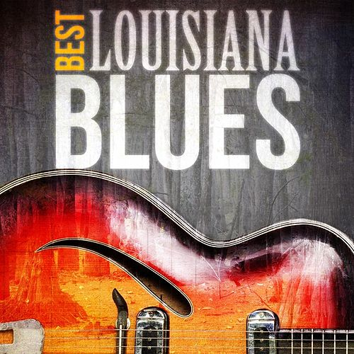 Play & Download Best - Louisiana Blues by Various Artists | Napster