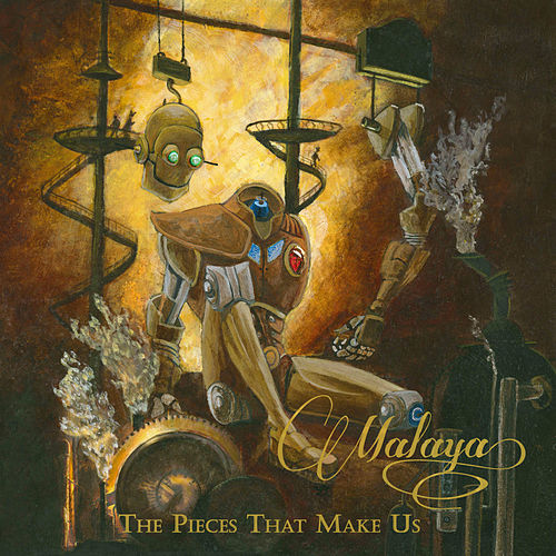 The Pieces That Make Us by Malaya