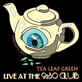 Play & Download Live at the 9:30 Club by Tea Leaf Green | Napster
