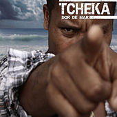 Play & Download Dor de Mar by Tcheka | Napster