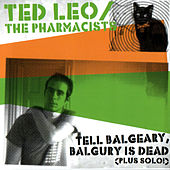 Play & Download Tell Balgeary, Balguery is Dead by Ted Leo | Napster