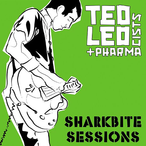Sharkbite Sessions by Ted Leo