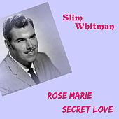 Play & Download Rose Marie by Slim Whitman | Napster