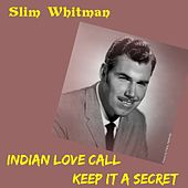 Indian Love Call by Slim Whitman