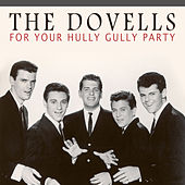 Play & Download For Your Hully Gully Party by The Dovells | Napster