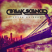 Play & Download Seven Bridges by Break Science | Napster