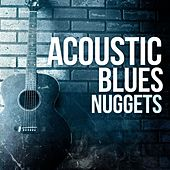 Play & Download Acoustic Blues Nuggets by Various Artists | Napster