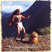 Play & Download Kawaipunahele by Keali`i Reichel | Napster