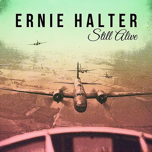 Play & Download Still Alive by Ernie Halter | Napster