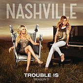 Trouble Is by Nashville Cast