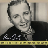 Play & Download Bing Sings The Johnny Mercer Songbook by Bing Crosby | Napster