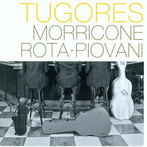 Play & Download Morricone - Rota - Piovani by Tugores | Napster
