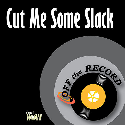 Play & Download Cut Me Some Slack by Off the Record | Napster