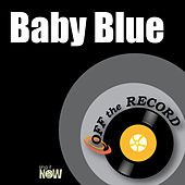 Baby Blue by Off the Record