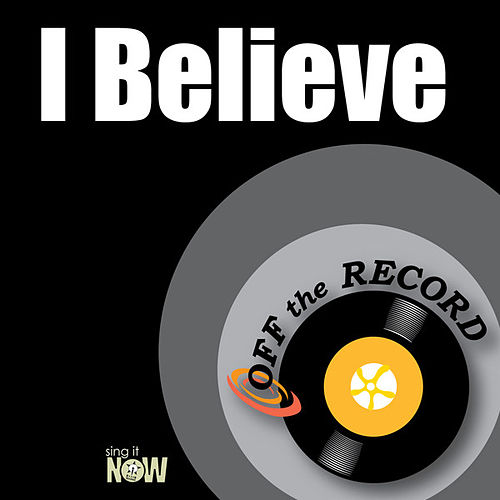 Play & Download I Believe by Off the Record | Napster