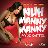Play & Download Nuh Manny Manny - Single by VYBZ Kartel | Napster