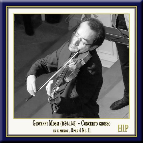 Mossi: Concerto grosso in E Minor, Op. 4, No. 11 by European Union Baroque Orchestra