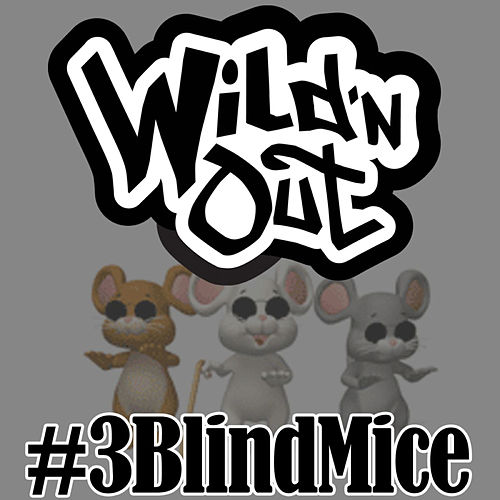 Play & Download 3 Blind Mice by Wild'n Out | Napster