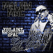 You Aint 2pac (Loyal to the Game) - Single by Malow Mac