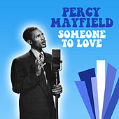 Play & Download Someone To Love by Percy Mayfield | Napster
