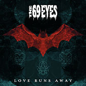 Play & Download Love Runs Away by The 69 Eyes | Napster
