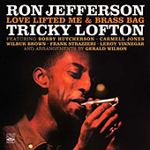 Play & Download Ron Jefferson & Tricky Lofton. Love Lifted Me / Brass Bag by Tricky Lofton | Napster