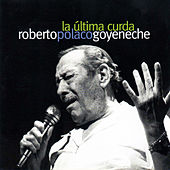 La Última Curda by Roberto Goyeneche